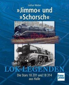 Lok-Legende: »Jimmo« und »Schorsch« - Weber, Lothar
