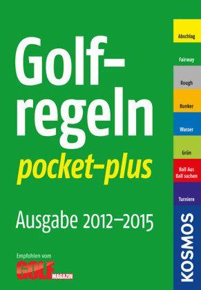 Golf-Regeln pocket-plus 2012 - 2015 - Kanzler, Jürgen