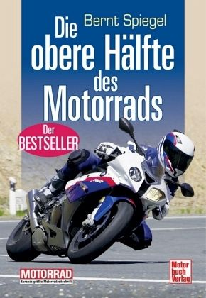 Die obere Hälfte des Motorrads - Spiegel, Bernt
