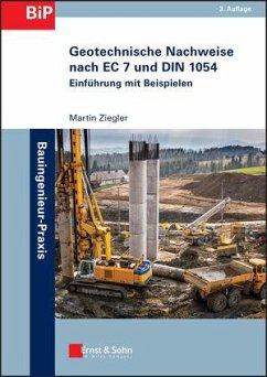 Geotechnische Nachweise nach EC 7 und DIN 1054 - Ziegler, Martin