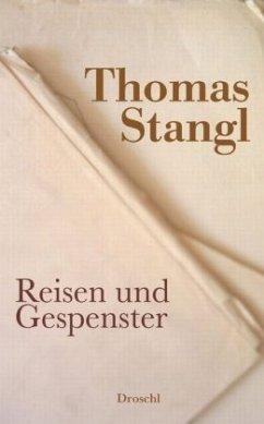 Reisen und Gespenster - Stangl, Thomas