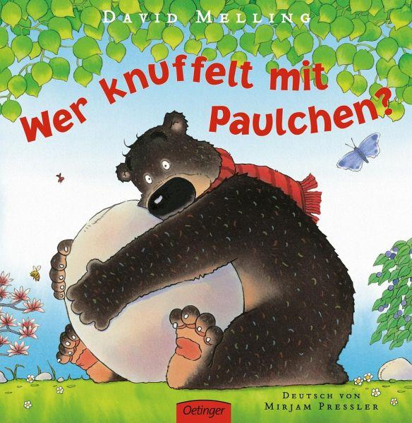 Wer knuffelt mit Paulchen? - Melling, David