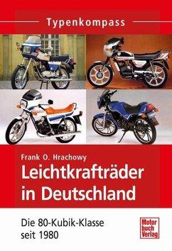 Leichtkrafträder in Deutschland - Hrachowy, Frank O.