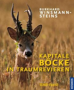 Kapitale Böcke in Traum-Revieren - Winsmann-Steins, Burkhard