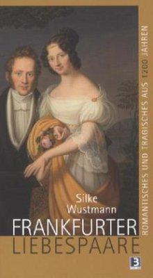 Frankfurter Liebespaare - Wustmann, Silke