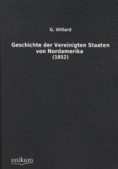 Geschichte der Vereinigten Staaten von Nordamerika - Willard, G.