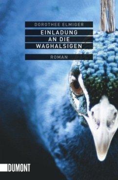 Einladung an die Waghalsigen - Elmiger, Dorothee