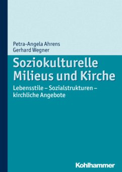 Soziokulturelle Milieus und Kirche - Ahrens, Petra-Angela; Wegner, Gerhard