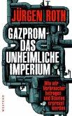 Gazprom - Das unheimliche Imperium