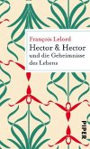 Hector & Hector und die Geheimnisse des Lebens / Hector Bd.4