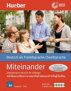 Miteinander. Selbstlernkurs Deutsch für Anfänger. Ausgabe Thai - Aufderstraße, Hartmut; Müller, Jutta; Storz, Thomas