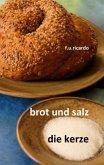 Brot und Salz / Die Kerze