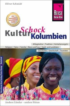 Reise Know-How KulturSchock Kolumbien - Schmidt, Oliver