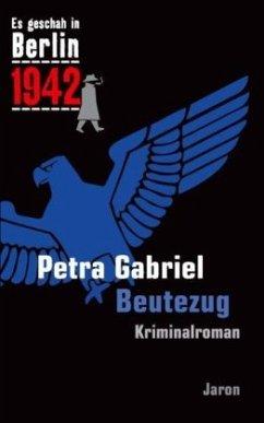Es geschah in Berlin 1942 Beutezug