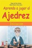 Aprendo a Jugar Al Ajedrez: Iniciacion