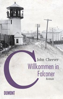 """John Cheever """"Willkommen in Falconer"""""""