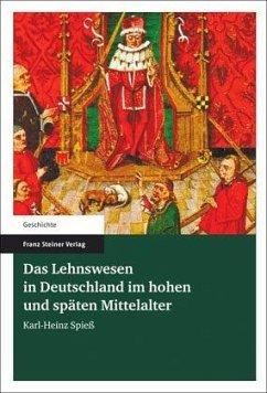 Das Lehnswesen in Deutschland im hohen und späten Mittelalter