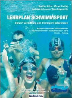 Lehrplan Schwimmsport 02 - Ungerechts, Bodo; Volck, Gunther; Freitag, Werner
