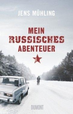 Mein russisches Abenteuer - Mühling, Jens