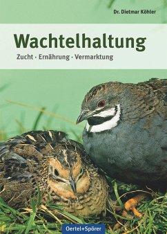 Wachtelhaltung - Köhler, Dietmar