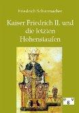 Kaiser Friedrich II. und die letzten Hohenstaufen