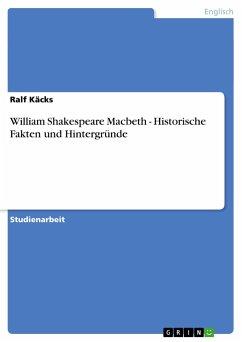 William Shakespeare Macbeth - Historische Fakten und Hintergründe - Käcks, Ralf
