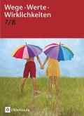 Wege. Werte. Wirklichkeiten. Jahrgangsstufe 7/8. Schülerbuch