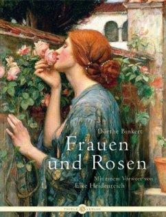 Frauen und Rosen - Binkert, Dörthe
