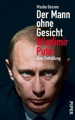 Der Mann ohne Gesicht - Wladimir Putin - Gessen, Masha