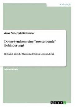Down-Syndrom eine ´´aussterbende´´ Behinderung?