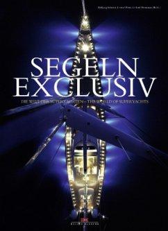 Segeln exclusiv - Behnken, Wolfgang; Prinz, Leonard; Thomssen, Gerhard