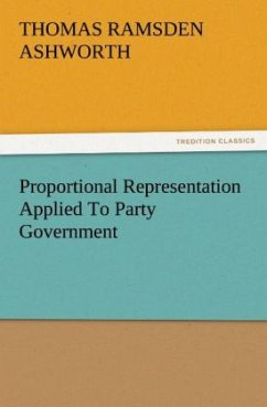 Proportional Representation Applied To Party Government - Ashworth, Thomas Ramsden