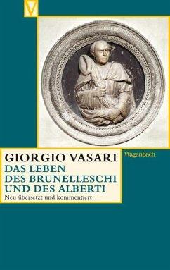 Das Leben des Brunelleschi und des Alberti - Vasari, Giorgio
