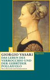 Das Leben des Verrocchio und der Gebrüder Pollaiuolo