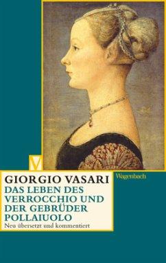Das Leben des Verrocchio und der Gebrüder Pollaiuolo - Vasari, Giorgio