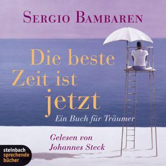 Die beste Zeit ist jetzt, Audio-CD - Bambaren, Sergio