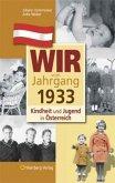 Kindheit und Jugend in Österreich: Wir vom Jahrgang 1933