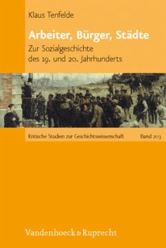 Arbeiter, Bürger, Städte - Tenfelde, Klaus