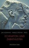 Echnaton und Zarathustra