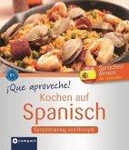 Que aproveche! Kochen auf Spanisch