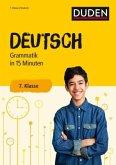 Duden - Deutsch in 15 Minuten - Grammatik 7. Klasse
