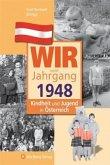 Kindheit und Jugend in Österreich: Wir vom Jahrgang 1948