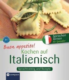 Buon appetito! Kochen auf Italienisch: Rezepte und Sprachtraining - Vial, Valerio