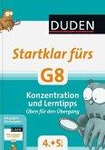 Duden - Startklar fürs G8 - Konzentration und Lerntipps