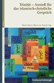 Trinität - Anstoß für das islamisch-christliche Gespräch