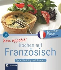 Bon appétit! Kochen auf Französisch: Rezepte und Sprachtraining - Blancher, Marc