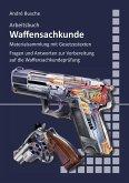 Arbeitsbuch Waffensachkunde (nach neuem Waffengesetz 2020)