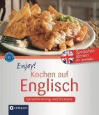 Enjoy! Kochen auf Englisch: Rezepte und Sprachtraining