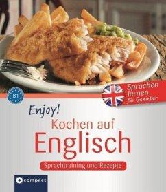 Enjoy! Kochen auf Englisch: Rezepte und Sprachtraining - Sykes, Joseph M.; Sykes, Betty