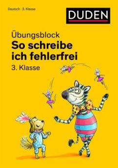 Duden - So schreibe ich fehlerfrei - Übungsblock 3. Klasse - Holzwarth-Raether, Ulrike; Müller-Wolfangel, Ute